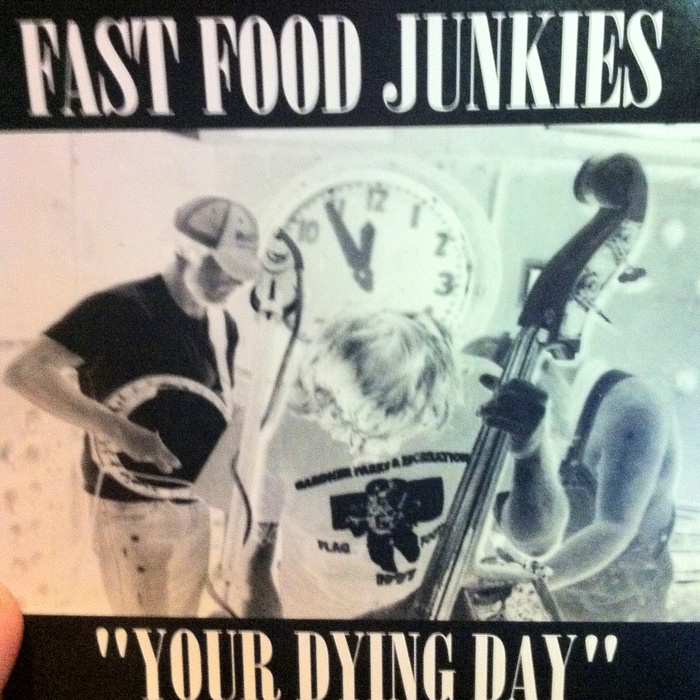 Fast Food Junkies - Your Dying Day