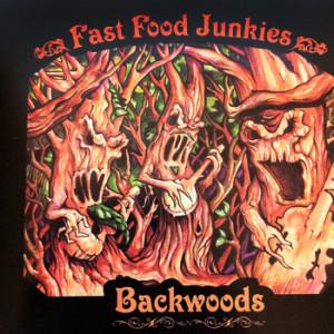 Fast Food Junkies - Backwoods