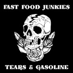 Fast Food Junkies - Tears & Gasoline