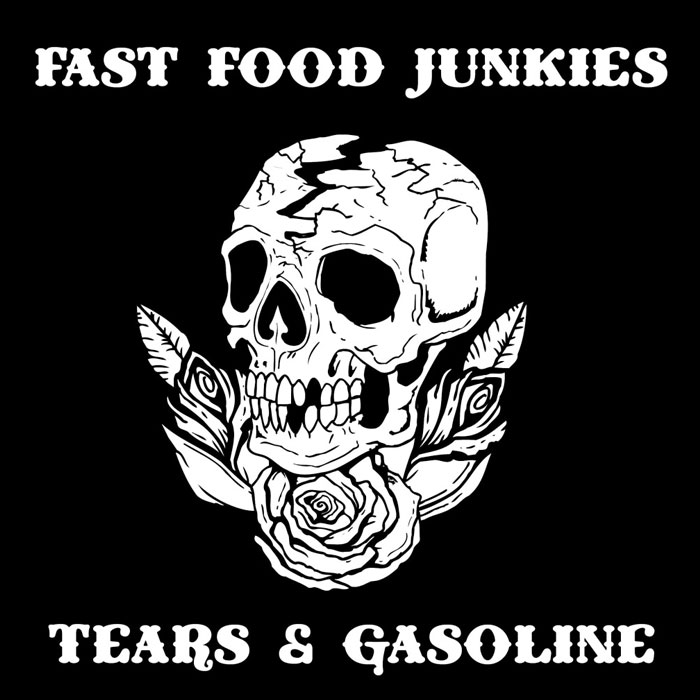 Fast Food Junkies - Tears & Gasoline